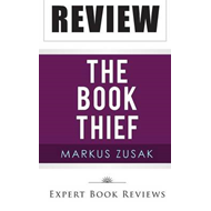 The Book Thief: By Markus Zusak -- Review (BOK)