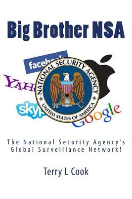 Big Brother Nsa: The National Security Agency's Global Surveillance Network (BOK)