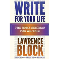 Write for Your Life: The Home Seminar for Writers (BOK)