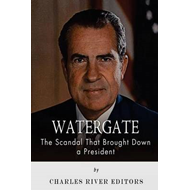 Watergate: The Scandal That Brought Down a President (BOK)