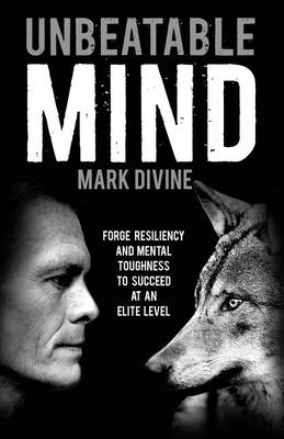 Unbeatable Mind: Forge Resiliency and Mental Toughness to Succeed at an Elite Level (BOK)