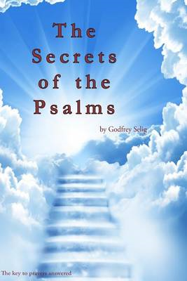Secrets of the Psalms: The Key to Answered Prayers from the King James Bible (BOK)