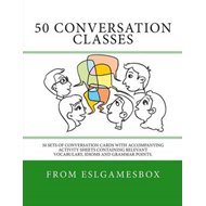 50 Conversation Classes: 50 Sets of Conversation Cards with an Accompanying Activity Sheet Containin (BOK)