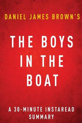 The Boys in the Boat by Daniel James Brown - A 30-Minute Instaread Summary: Nine Americans and Their (BOK)