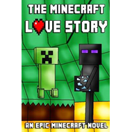 The Minecraft Love Story: An Epic Minecraft Novel (BOK)