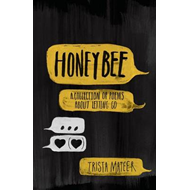 Honeybee: A Collection of Poems about Letting Go (BOK)
