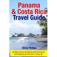 Panama & Costa Rica Travel Guide : Attractions, Eating, Drinking, Shopping & Places to Stay (BOK)