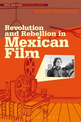 Revolution and Rebellion in Mexican Film (BOK)