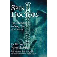 Spin Doctors: The Chiropractic Industry Under Examination (BOK)