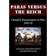 Paras Versus the Reich: Canada's Paratroopers at War, 1942-1945 (BOK)