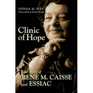 Clinic of Hope: The Story of Rene Caisse and Essiac (BOK)