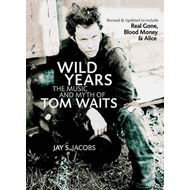 Wild Years: The Music and Myth of Tom Waits (BOK)
