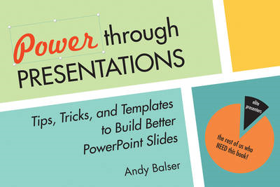 Power Through Presentations: Tips and Tricks to Build a Better Slide Deck (BOK)