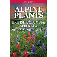 Alpine Plants of British Columbia, Alberta and Northwest Nor (BOK)