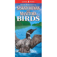 Quick Reference to Saskatchewan And Manitoba Birds (BOK)