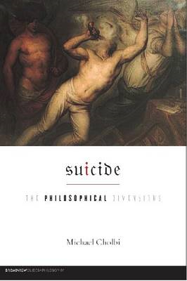 Suicide: The Philosophical Dimensions (BOK)