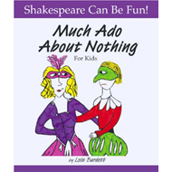 """Much Ado About Nothing"" for Kids (BOK)"