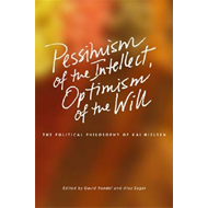 Pessimism of the Intellect, Optimism of the Will (BOK)