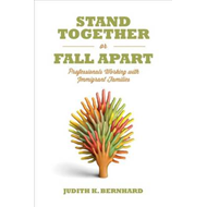 Stand Together or Fall Apart: Professionals Working With Immigrant Families (BOK)