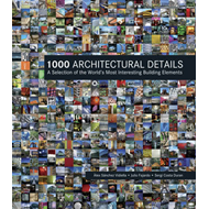 1000 Architectural Details: A Selection of the World's Most Interesting Building Elements (BOK)