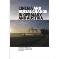Cinema and Social Change in Germany and Austria (BOK)