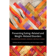 Preventing Eating-Related and Weight-Related Disorders (BOK)