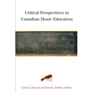 Critical Perspectives in Canadian Music Education (BOK)