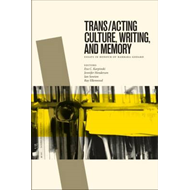 Trans/acting Culture, Writing, and Memory (BOK)
