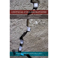 Critical Collaborations: Indigeneity, Diaspora & Ecology in Canadian Literary Studies (BOK)