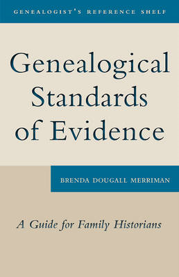 Genealogical Standards of Evidence: A Guide for Family Historians (BOK)