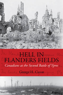 Hell in Flanders Fields: Canadians at the Second Battle of Ypres (BOK)