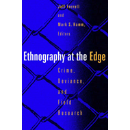 Ethnography at the Edge: Crime, Deviance and Field Research (BOK)