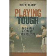 Playing Tough: The World of Sports and Politics (BOK)