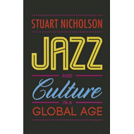 Jazz and Culture in a Global Age (BOK)