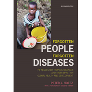 Forgotten People, Forgotten Diseases: The Neglected Tropical Diseases and Their Impact on Global Hea (BOK)