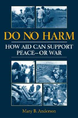 Do No Harm: How Aid Can Support Peace - or War (BOK)