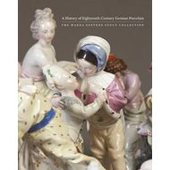 A History of Eighteenth-Century German Porcelain: The Warda Stevens Stout Collection (BOK)