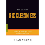 The Art of Recklessness: Poetry as Assertive Force and Contradiction (BOK)