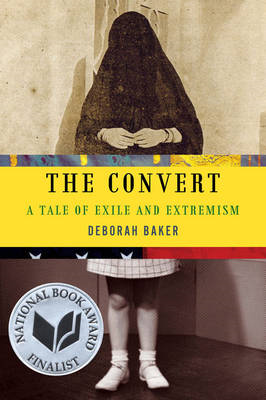 The Convert: A Tale of Exile and Extremism (BOK)