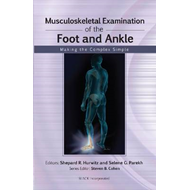 Musculoskeletal Examination of the Foot and Ankle: Making the Complex Simple (BOK)