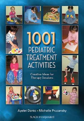 1001 Pediatric Treatment Activities: Creative Ideas for Therapy Sessions (BOK)