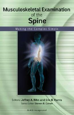 Musculoskeletal Examination of the Spine: Making the Complex Simple (BOK)