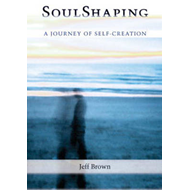Soulshaping: A Journey of Self-Creation (BOK)