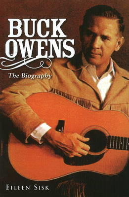 Buck Owens: The Biography (BOK)