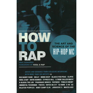 How to Rap: The Art and Science of the Hip-Hop MC (BOK)