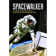 Spacewalker: My Journey in Space and Faith as NASA's Record-setting Frequent Flyer (BOK)