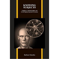 Knowing Subjects: Cognitive Cultural Studies and Early Modern Spanish Literature (BOK)