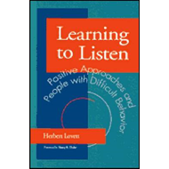 Learning to Listen: Positive Approaches and People with Difficult Behavior (BOK)