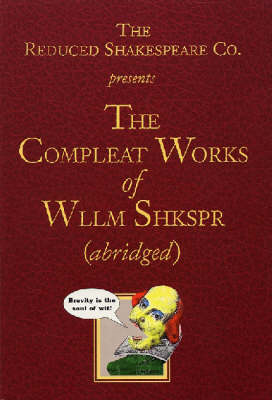 Compleat Works of Wllm Shkspr (Abridged) (BOK)