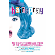 Hairspray: The Complete Book and Lyrics of the Hit Broadway Musical (BOK)